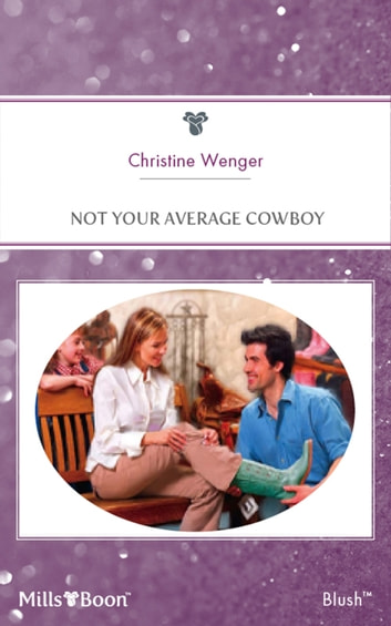 Not Your Average Cowboy ebook by Christine Wenger