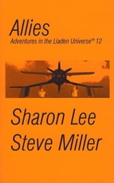 Allies - Adventures in the Liaden Universe®, #12 ebook by Sharon Lee,Steve Miller