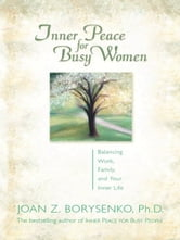 Inner Peace for Busy Women ebook by Joan Borysenko