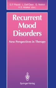Recurrent Mood Disorders - New Perspectives in Therapy ebook by Gian F. Placidi,J. Eccles,Liliana Dell'Osso,Giuseppe Nistico,Hagop S. Akiskal