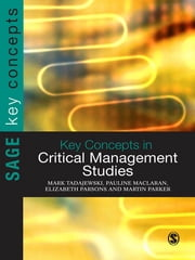 Key Concepts in Critical Management Studies ebook by Mark Tadajewski,Pauline Maclaran,Dr. Elizabeth Parsons,Martin Parker
