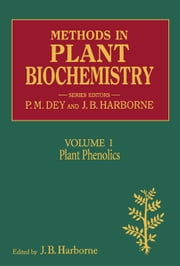 Methods in Plant Biochemistry Volume 1 ebook by Dey, P. M.