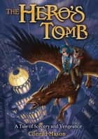 The Hero's Tomb ebook by Conrad Mason