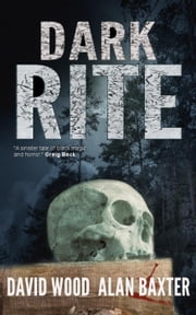 Dark Rite ebook by David Wood, Alan Baxter
