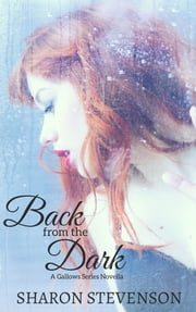 Back from the Dark (A Gallows Series Novella) ebook by Sharon Stevenson