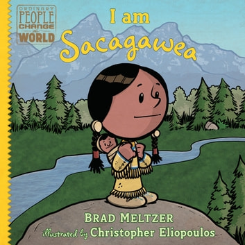 I am Sacagawea ebook by Brad Meltzer