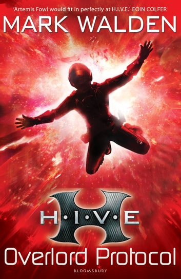H.I.V.E. 2: The Overlord Protocol ebook by Mark Walden