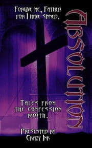 Absolution eBook by Lorah Jaiyn, LJC Fynn, Erin Lee,...