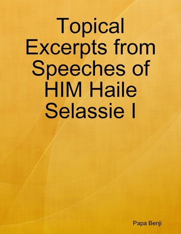 Topical Excerpts from Speeches of HIM Haile Selassie