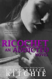 Ricochet - An Addicted Novel ebook by Krista Ritchie,Becca Ritchie