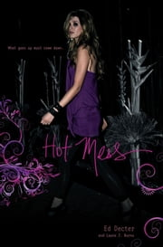 Hot Mess ebook by Ed Decter,Laura J. Burns