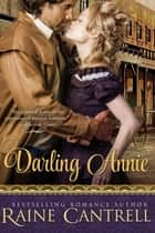 Darling Annie ebook by Raine Cantrell