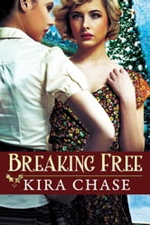 Breaking Free ebook by Kira Chase