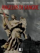Angelus di sangue ebook by Alessandro Cirillo Giancarlo Ibba