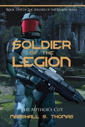 Soldier of the Legion - a military science fiction adventure ebook by Marshall S. Thomas