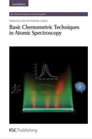 Basic Chemometric Techniques in Atomic Spectroscopy ebook by Andrade-Garda, Jose