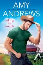 Asking for Trouble ebook by Amy Andrews