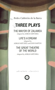 Calderon: Three Plays ebook by Pedro Calderon de la Barca,John Barton,Adrian Mitchell