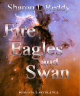 Fire Eagles and Swan ebook by Sharon L Reddy