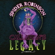 Callahan's Legacy audiobook by Spider Robinson