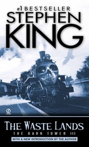 The Waste Lands - (The Dark Tower #3)(Revised Edition) ebook by Stephen King