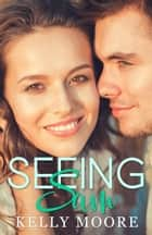 Seeing Sam - August Series, #3 ebook by Kelly Moore