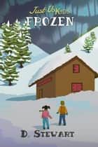 Just Us Kids - Frozen ebook by D Stewart