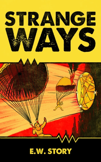 Strange Ways ebook by E.W. Story