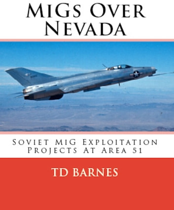 MiGs over Nevada ebook by TD Barnes