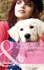 Snowflakes and Silver Linings (Mills & Boon Cherish) (The Gingerbread Girls, Book 3) ebook by Cara Colter