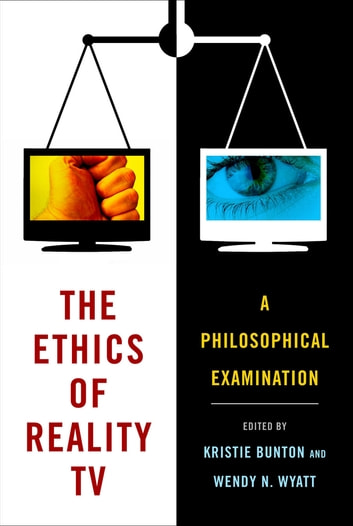 The Ethics of Reality TV - A Philosophical Examination ebook by
