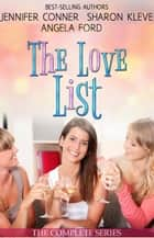 The Love List Collection ebook by Jennifer Conner, Sharon Kleve, Angela Ford