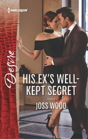 His Ex's Well-Kept Secret ebook by Joss Wood