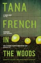 In the Woods - Dublin Murder Squad: 1. Winner of the Edgar, Anthony, Barry, Macavity and the IVCA Clarion awards ebook by Tana French