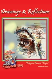 Drawings & Reflections ebook by Wagner Anarca ''Papis''
