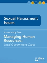 Sexual Harassment Issues: Local Government Cases ebook by John  Doe,James  M.  Banovetz