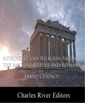 Astrology and Religion among the Greeks and Romans ebook by Franz Cumnot