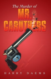 The Murder of Mr. Caruthers ebook by Harry Daems