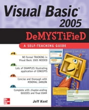Visual Basic 2005 Demystified ebook by Kent, Jeff