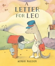 A Letter for Leo ebook by Sergio Ruzzier