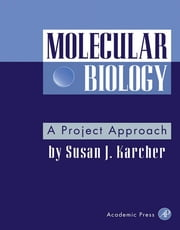 Molecular Biology - A Project Approach ebook by Susan J. Karcher
