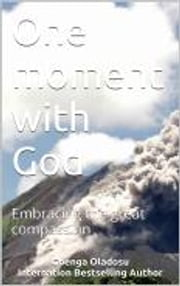 One moment with God - Embracing the great compassion ebook by Gbenga Oladosu