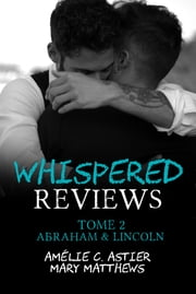 Whispered Reviews, Tome 2 : Abraham & Lincoln eBook by Amélie C. Astier, Mary Matthews, Amheliie,...