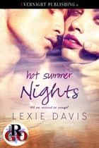 Hot Summer Nights ebook by Lexie Davis