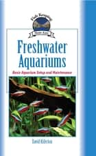 Freshwater Aquariums ebook by David Alderton