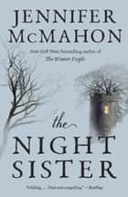 The Night Sister ebook by Jennifer McMahon