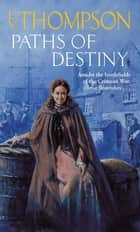 Paths Of Destiny ebook by E. V. Thompson
