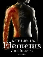 Elements Veil of Darkness ebook by Kate Fuentes