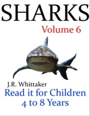 Sharks (Read it book for Children 4 to 8 years) ebook by J. R. Whittaker