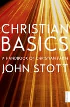 Christian Basics ebook by John Stott